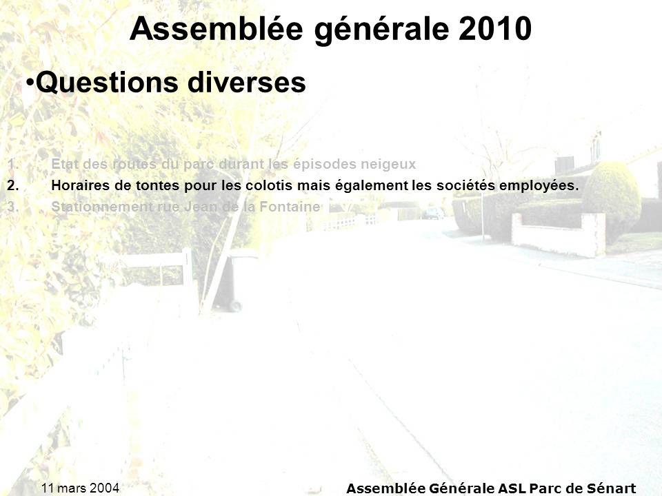 11 mars 2004 Assemblée Générale ASL Parc de Sénart Assemblée générale 2010 1.Etat des routes du parc durant les épisodes neigeux 2.Horaires de tontes