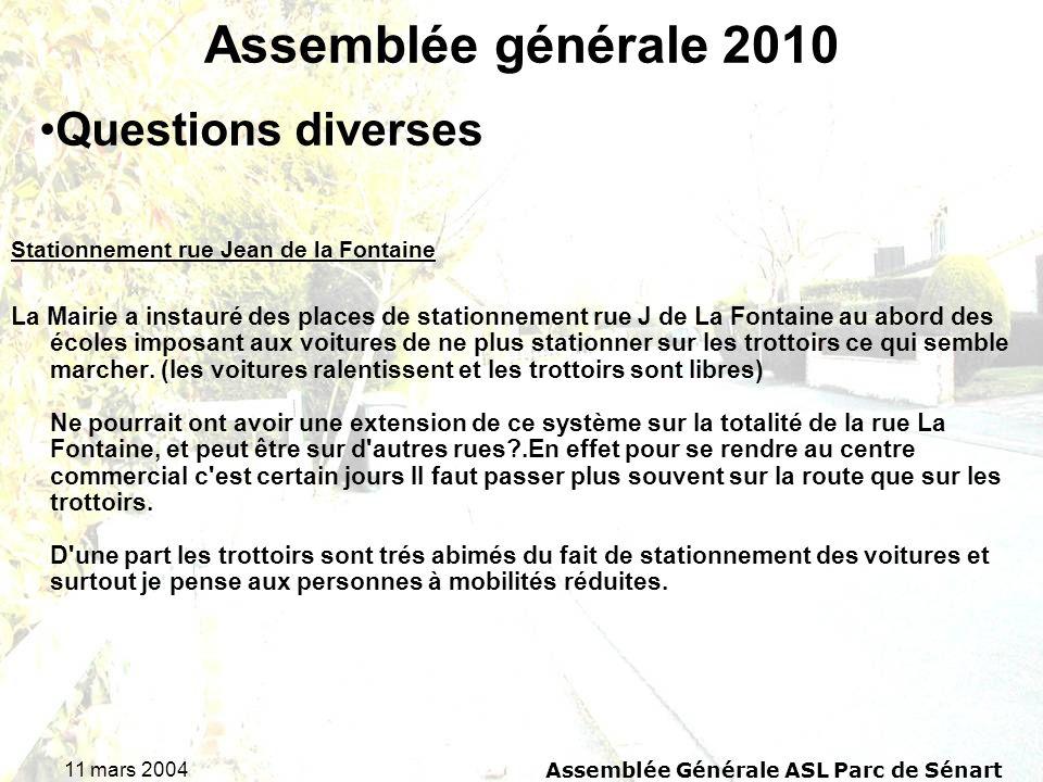 11 mars 2004 Assemblée Générale ASL Parc de Sénart Assemblée générale 2010 Stationnement rue Jean de la Fontaine La Mairie a instauré des places de st