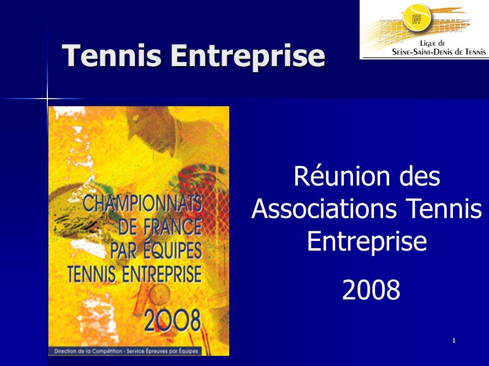 1 Tennis Entreprise Réunion des Associations Tennis Entreprise 2008