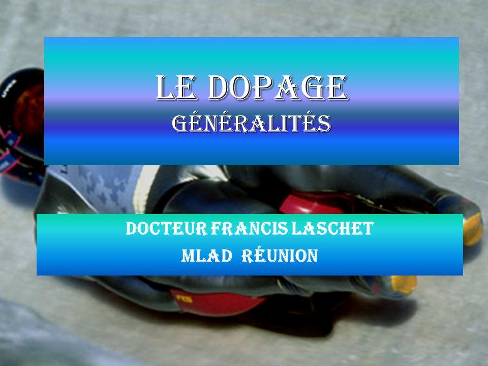 Le Dopage Généralités Docteur Francis Laschet MLAD Réunion