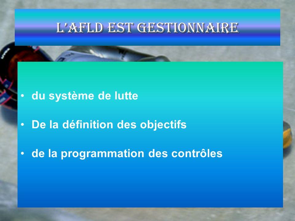 LAFLD est gestionnaire du système de lutte De la définition des objectifs de la programmation des contrôles