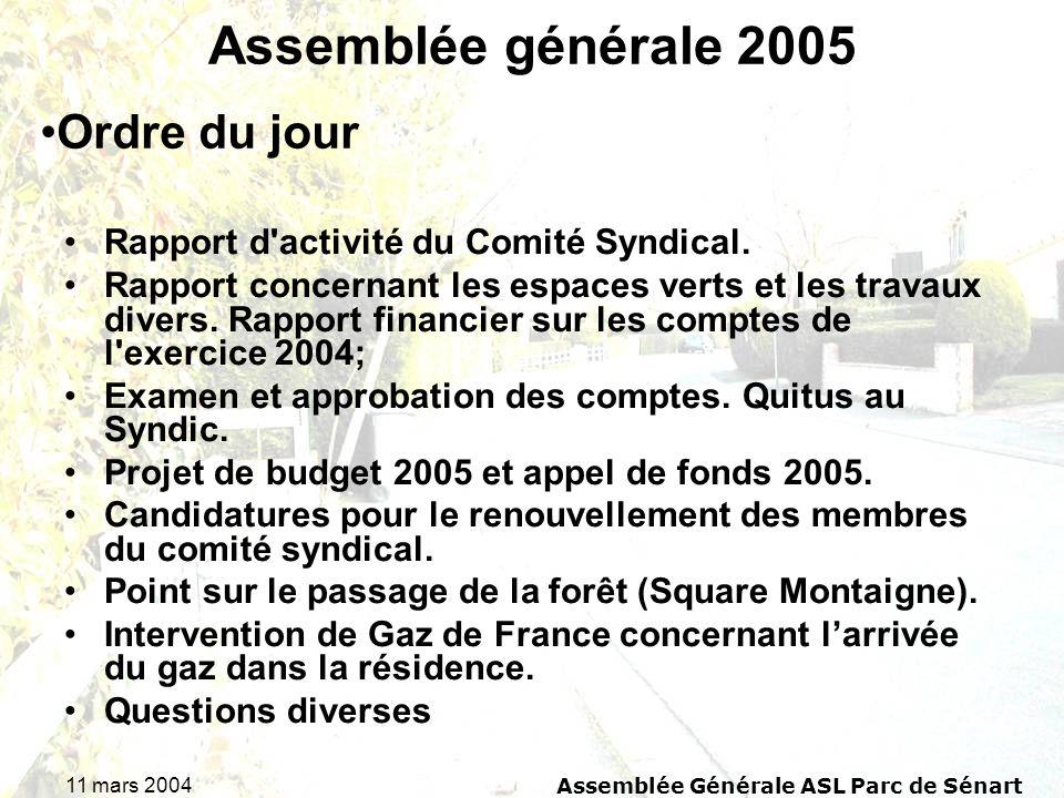 11 mars 2004Assemblée Générale ASL Parc de Sénart Assemblée générale 2005 Rapport d'activité du Comité Syndical. Rapport concernant les espaces verts