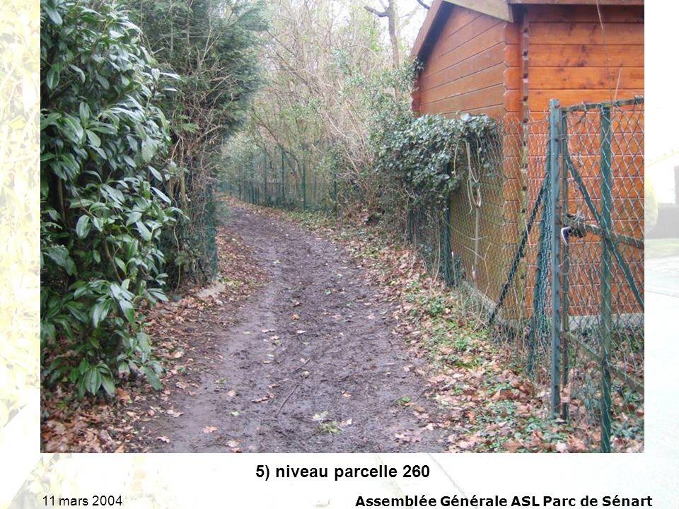 11 mars 2004Assemblée Générale ASL Parc de Sénart 5) niveau parcelle 260