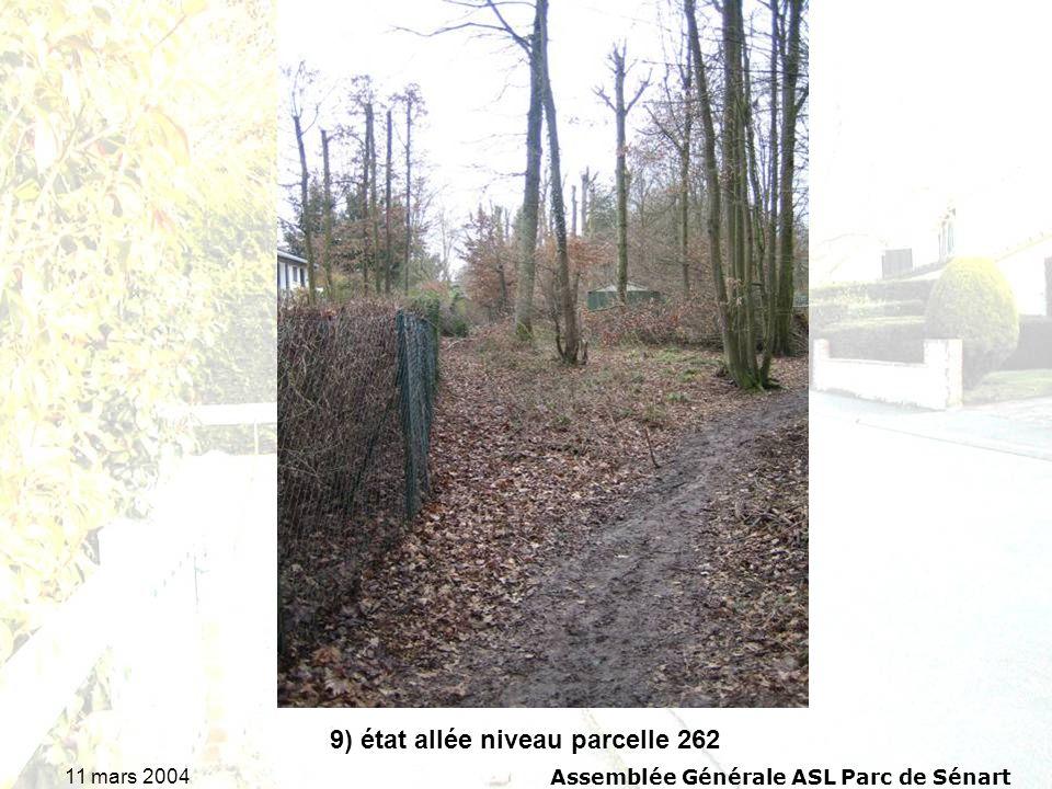 11 mars 2004Assemblée Générale ASL Parc de Sénart 9) état allée niveau parcelle 262