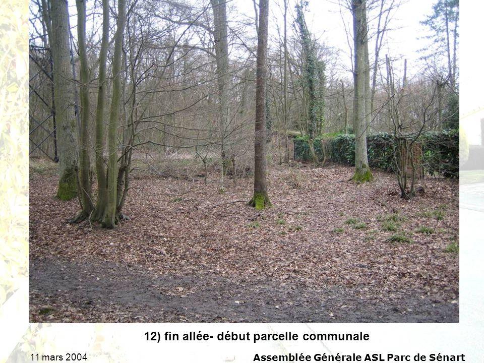 11 mars 2004Assemblée Générale ASL Parc de Sénart 12) fin allée- début parcelle communale
