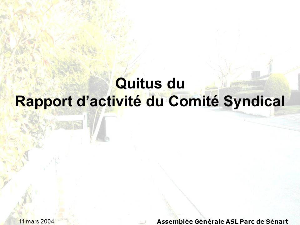11 mars 2004Assemblée Générale ASL Parc de Sénart Quitus du Rapport dactivité du Comité Syndical