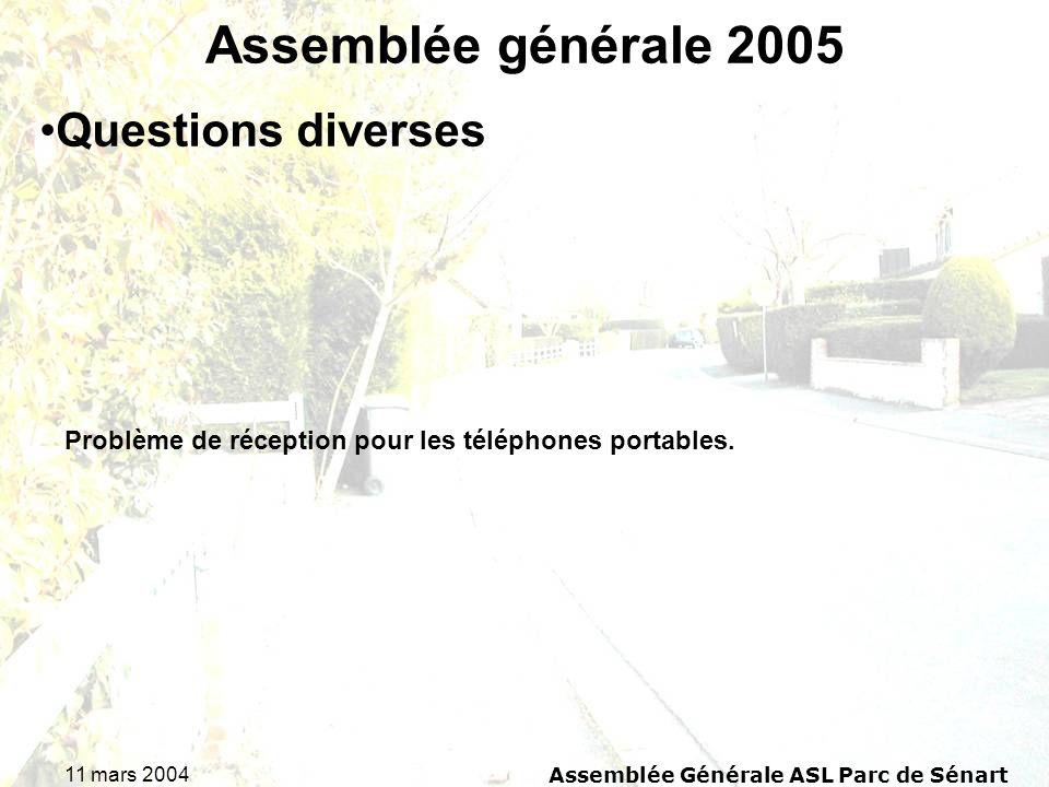 11 mars 2004Assemblée Générale ASL Parc de Sénart Assemblée générale 2005 Problème de réception pour les téléphones portables. Questions diverses