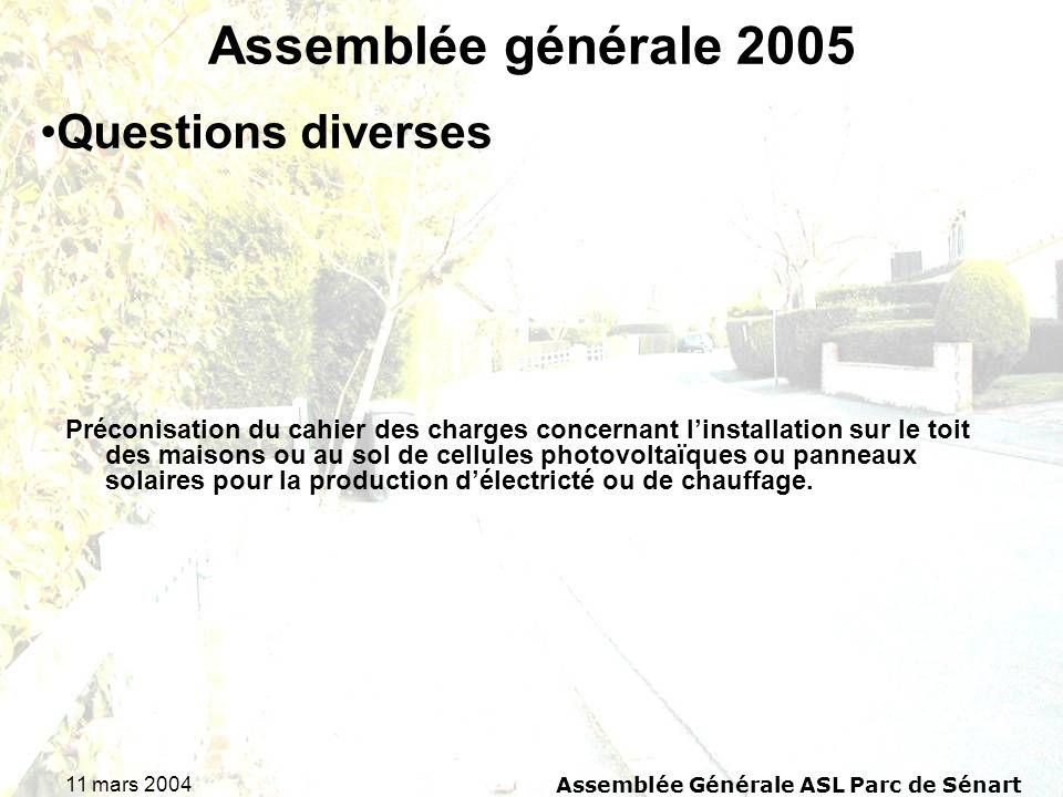 11 mars 2004Assemblée Générale ASL Parc de Sénart Assemblée générale 2005 Préconisation du cahier des charges concernant linstallation sur le toit des