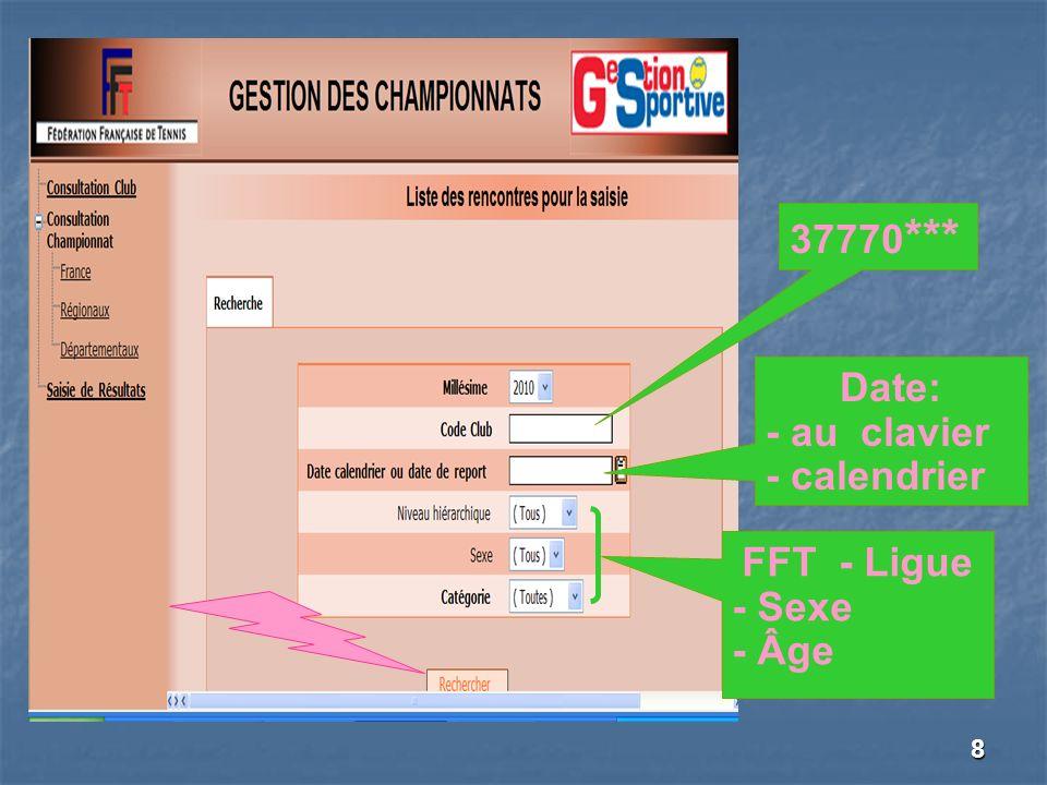 8 37770 *** Date: - au clavier - calendrier FFT - Ligue - Sexe - Âge