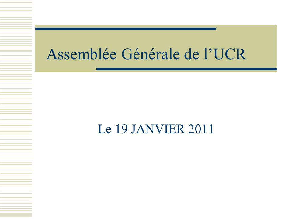 Assemblée Générale de lUCR Le 19 JANVIER 2011