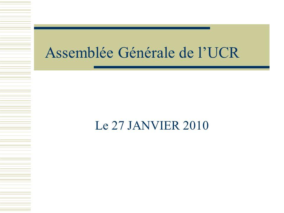 Assemblée Générale de lUCR Le 27 JANVIER 2010