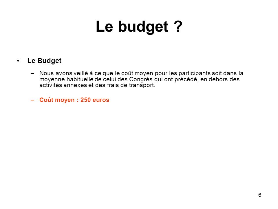 6 Le budget .