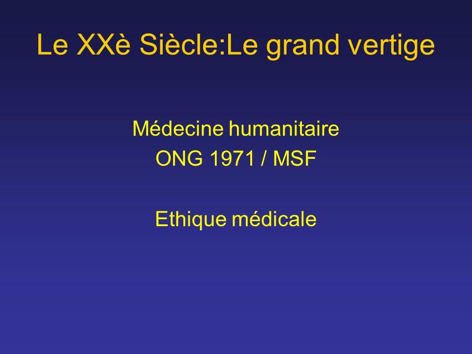 Le XXè Siècle:Le grand vertige Médecine humanitaire ONG 1971 / MSF Ethique médicale