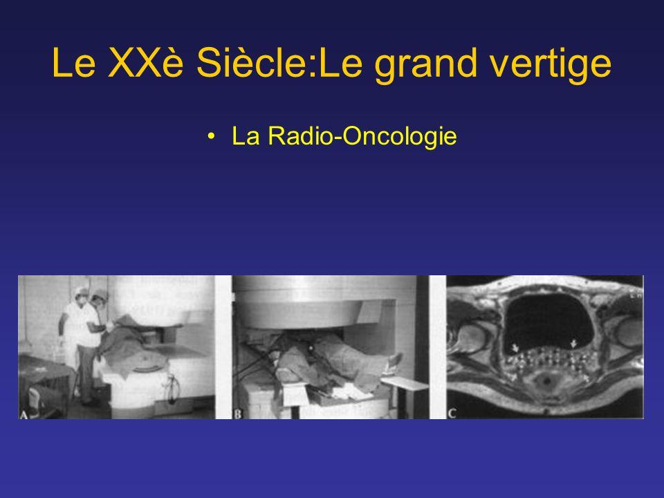 Le XXè Siècle:Le grand vertige La Radio-Oncologie