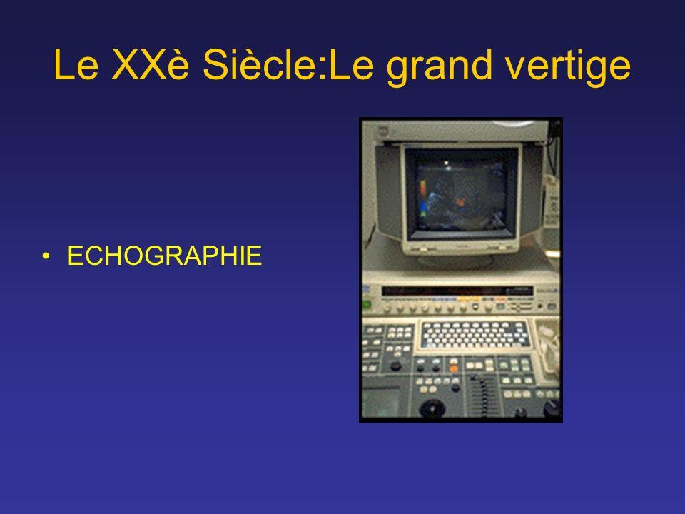 Le XXè Siècle:Le grand vertige ECHOGRAPHIE