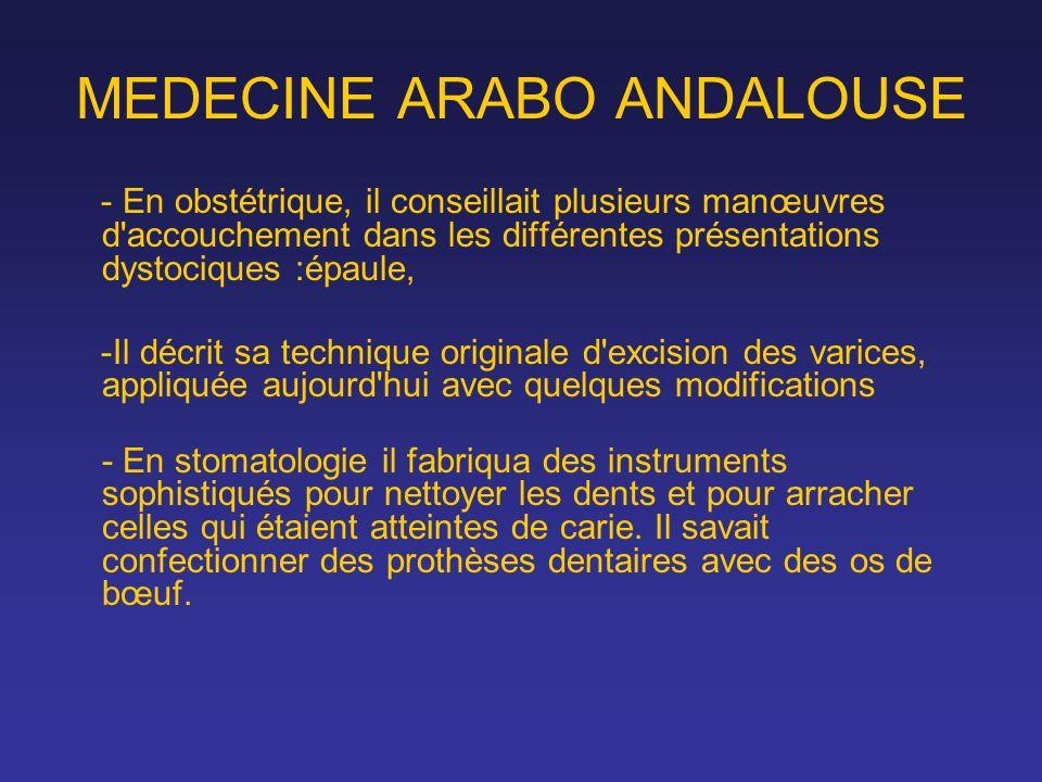 MEDECINE ARABO ANDALOUSE - En obstétrique, il conseillait plusieurs manœuvres d'accouchement dans les différentes présentations dystociques :épaule, -