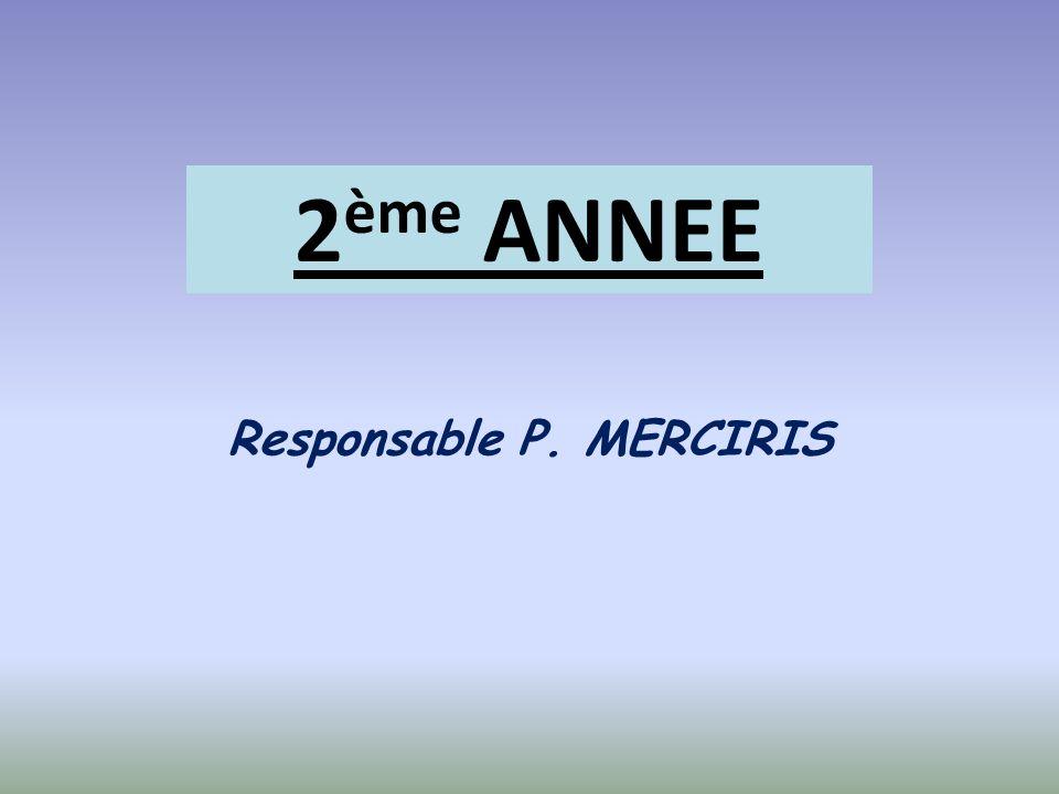 2 ème ANNEE Responsable P. MERCIRIS