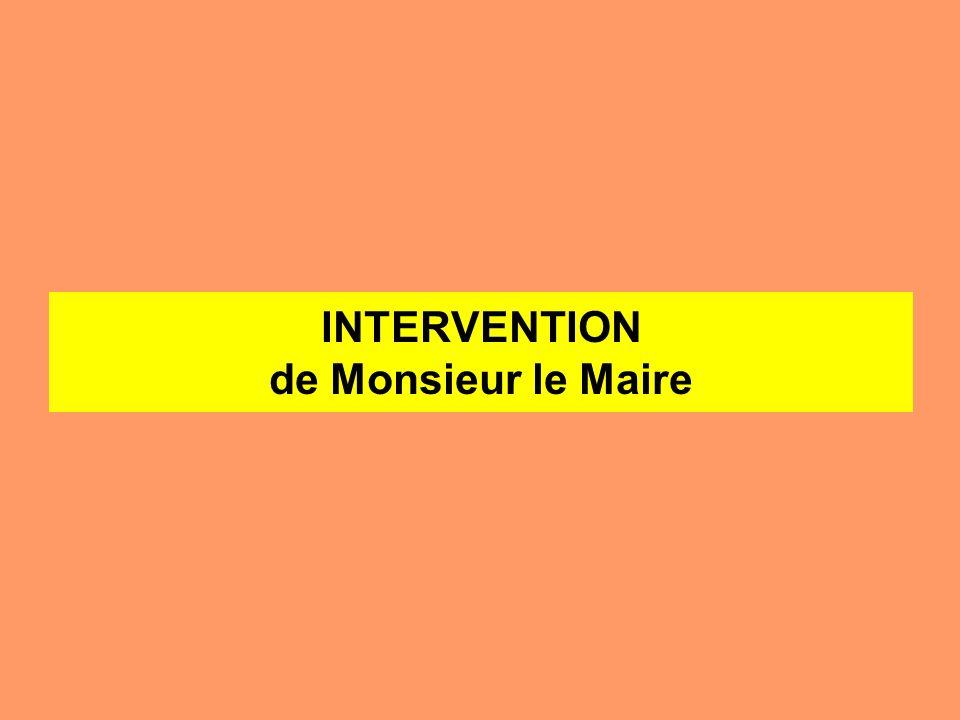 INTERVENTION de Monsieur le Maire
