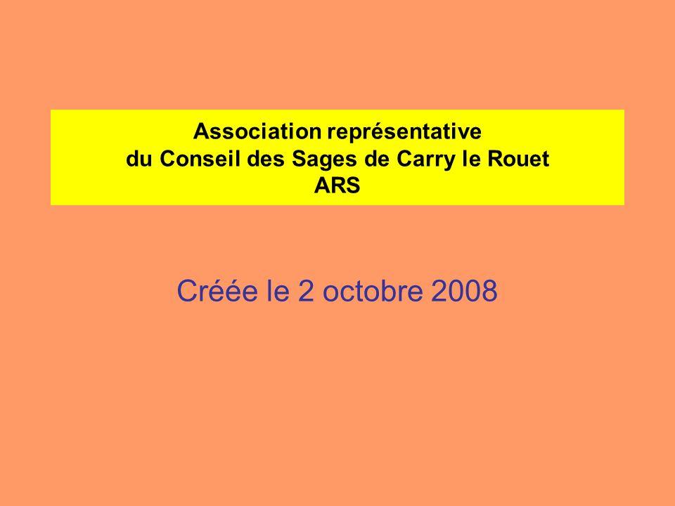 Association représentative du Conseil des Sages de Carry le Rouet ARS Créée le 2 octobre 2008