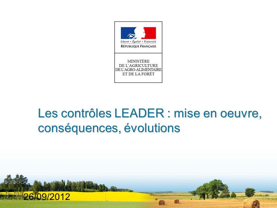 26/09/20121 Les contrôles LEADER : mise en oeuvre, conséquences, évolutions