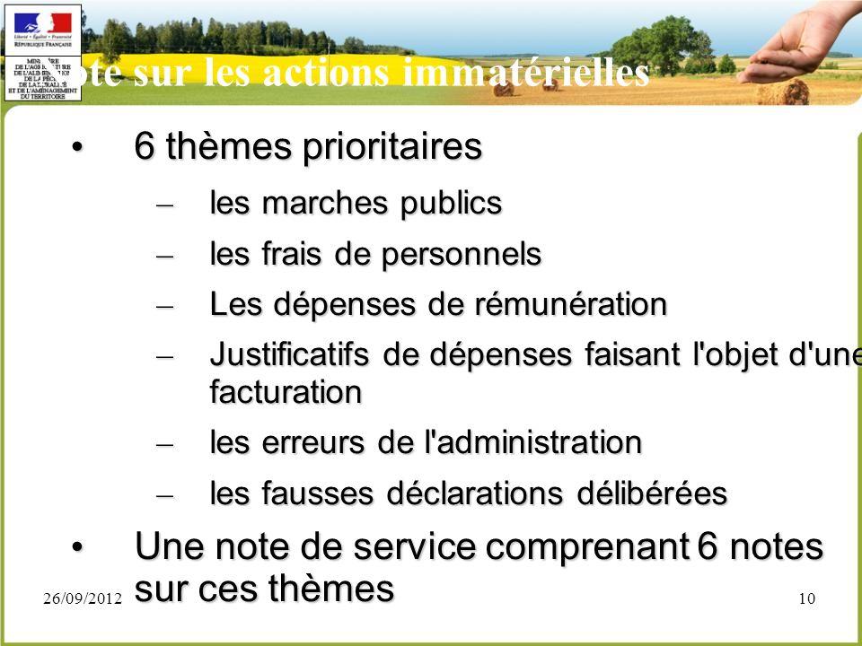 26/09/201210 Note sur les actions immatérielles 6 thèmes prioritaires 6 thèmes prioritaires – les marches publics – les frais de personnels – Les dépe