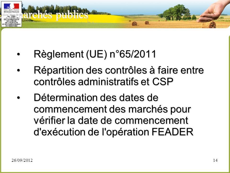 26/09/201214 Les marchés publics Règlement (UE) n°65/2011 Règlement (UE) n°65/2011 Répartition des contrôles à faire entre contrôles administratifs et