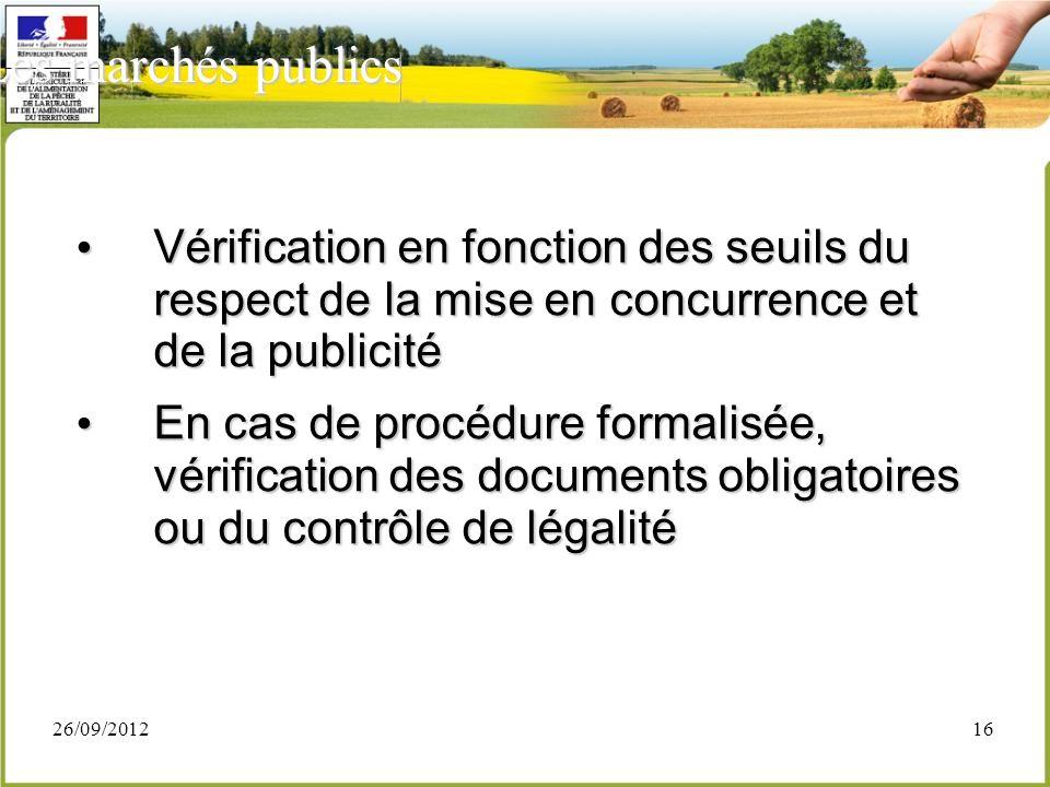26/09/201216 Vérification en fonction des seuils du respect de la mise en concurrence et de la publicité Vérification en fonction des seuils du respec