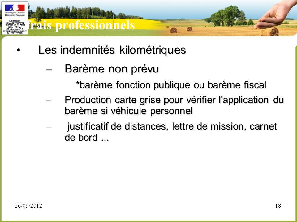 26/09/201218 Les frais professionnels Les indemnités kilométriques Les indemnités kilométriques – Barème non prévu *barème fonction publique ou barème
