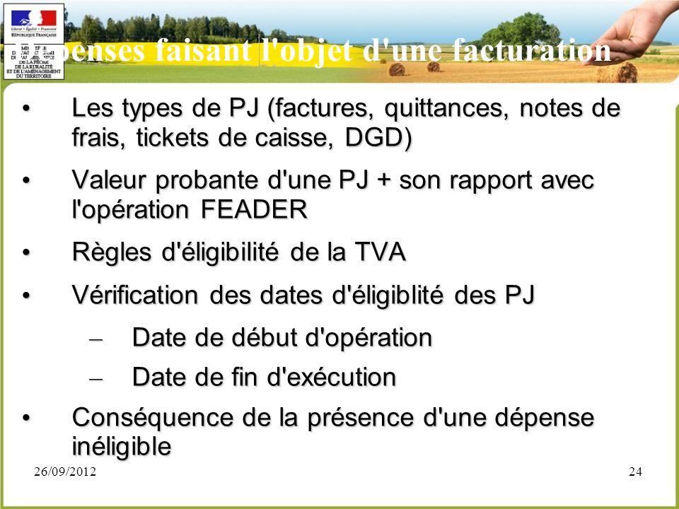 26/09/201224 Dépenses faisant l'objet d'une facturation Les types de PJ (factures, quittances, notes de frais, tickets de caisse, DGD) Les types de PJ