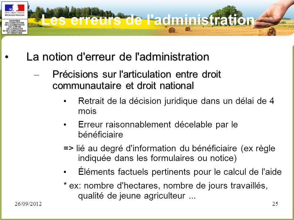 26/09/201225 La notion d'erreur de l'administration La notion d'erreur de l'administration – Précisions sur l'articulation entre droit communautaire e