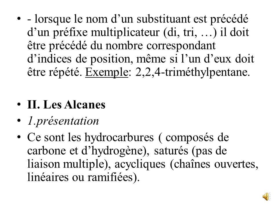 3-éthyl-4,5-diméthylheptane. Plusieurs points « dorthographe chimique » sont à noter: - employé comme préfixe, le nom du radical alkyle perd son e mue