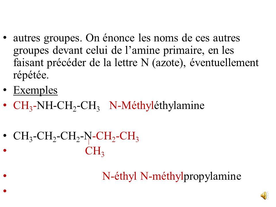 Amines secondaires et tertiaires Si elles sont symétriques (les groupes R identiques), elles sont nommées selon la même règle que les amines primaires