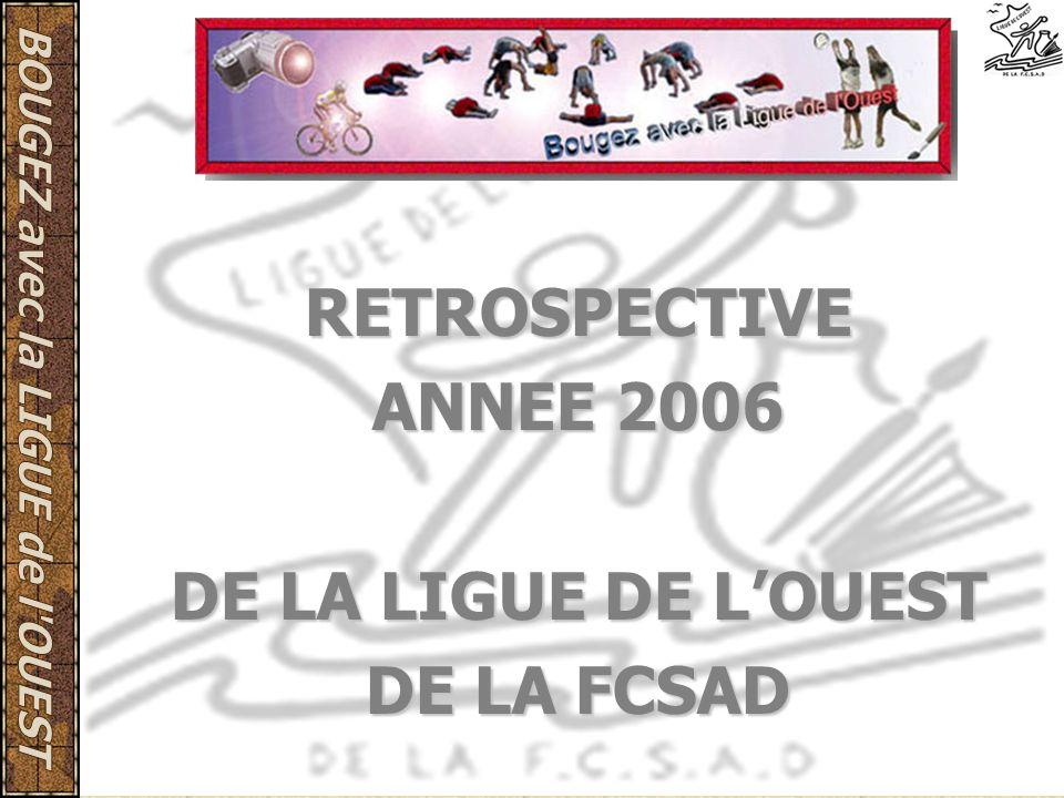 RETROSPECTIVE ANNEE 2006 DE LA LIGUE DE LOUEST DE LA FCSAD
