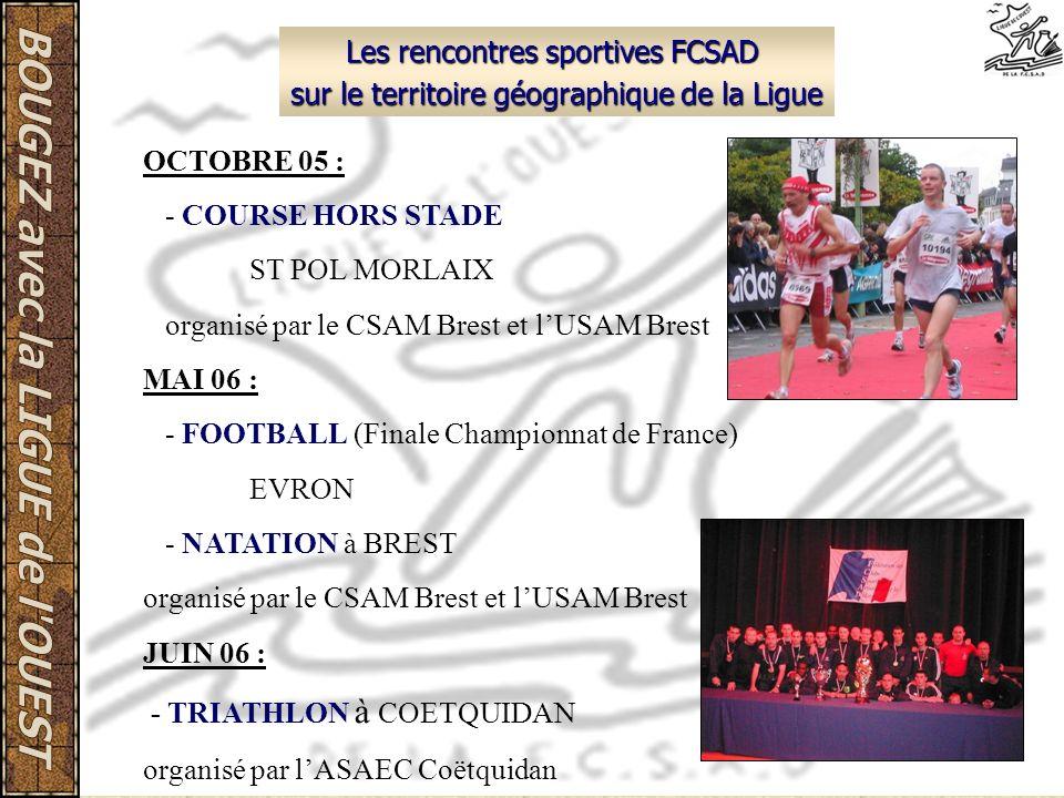 Les rencontres sportives FCSAD sur le territoire géographique de la Ligue OCTOBRE 05 : - COURSE HORS STADE ST POL MORLAIX organisé par le CSAM Brest e