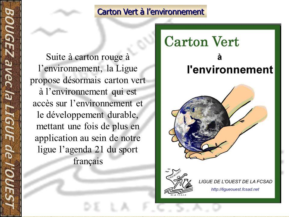 Carton Vert à lenvironnement Suite à carton rouge à lenvironnement, la Ligue propose désormais carton vert à lenvironnement qui est accès sur lenviron