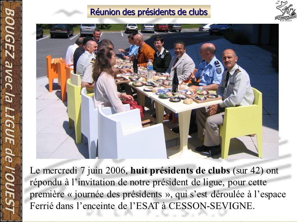 Réunion des présidents de clubs Le mercredi 7 juin 2006, huit présidents de clubs (sur 42) ont répondu à linvitation de notre président de ligue, pour
