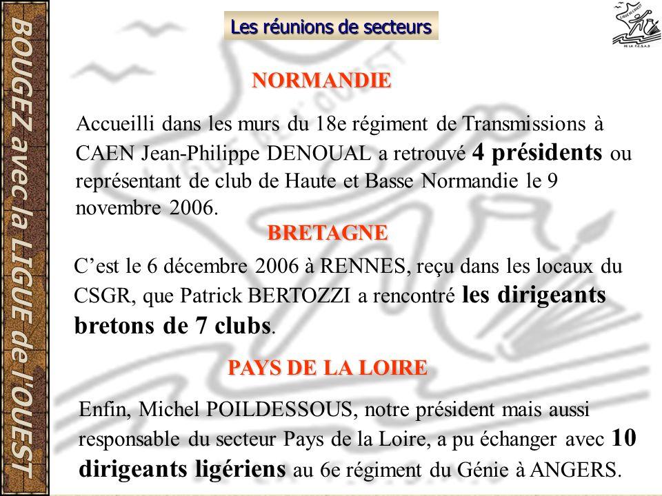 Les réunions de secteurs Accueilli dans les murs du 18e régiment de Transmissions à CAEN Jean-Philippe DENOUAL a retrouvé 4 présidents ou représentant