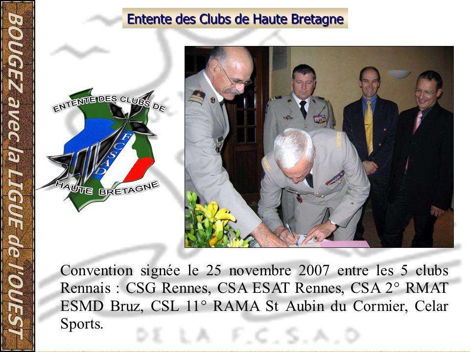 Convention signée le 25 novembre 2007 entre les 5 clubs Rennais : CSG Rennes, CSA ESAT Rennes, CSA 2° RMAT ESMD Bruz, CSL 11° RAMA St Aubin du Cormier