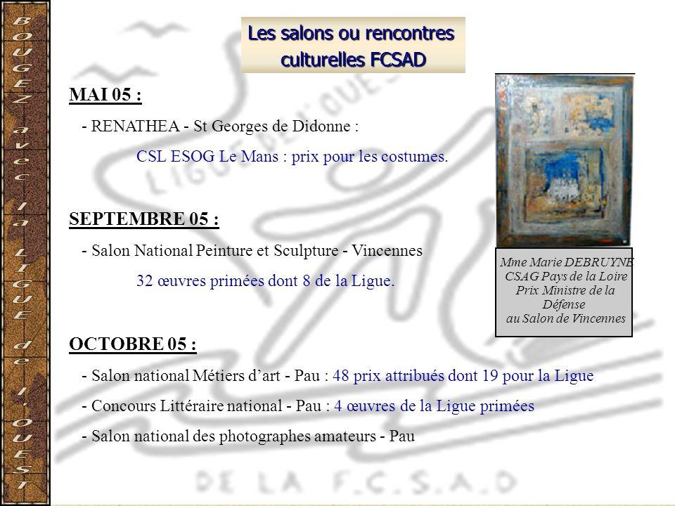 Les salons ou rencontres culturelles FCSAD MAI 05 : - RENATHEA - St Georges de Didonne : CSL ESOG Le Mans : prix pour les costumes. SEPTEMBRE 05 : - S