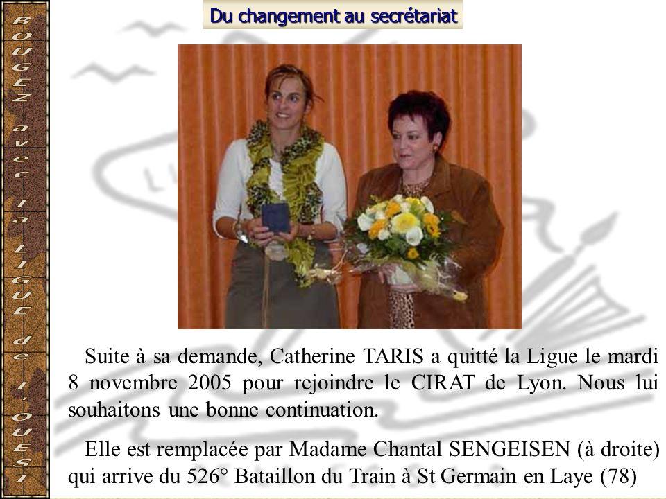 Du changement au secrétariat Suite à sa demande, Catherine TARIS a quitté la Ligue le mardi 8 novembre 2005 pour rejoindre le CIRAT de Lyon. Nous lui