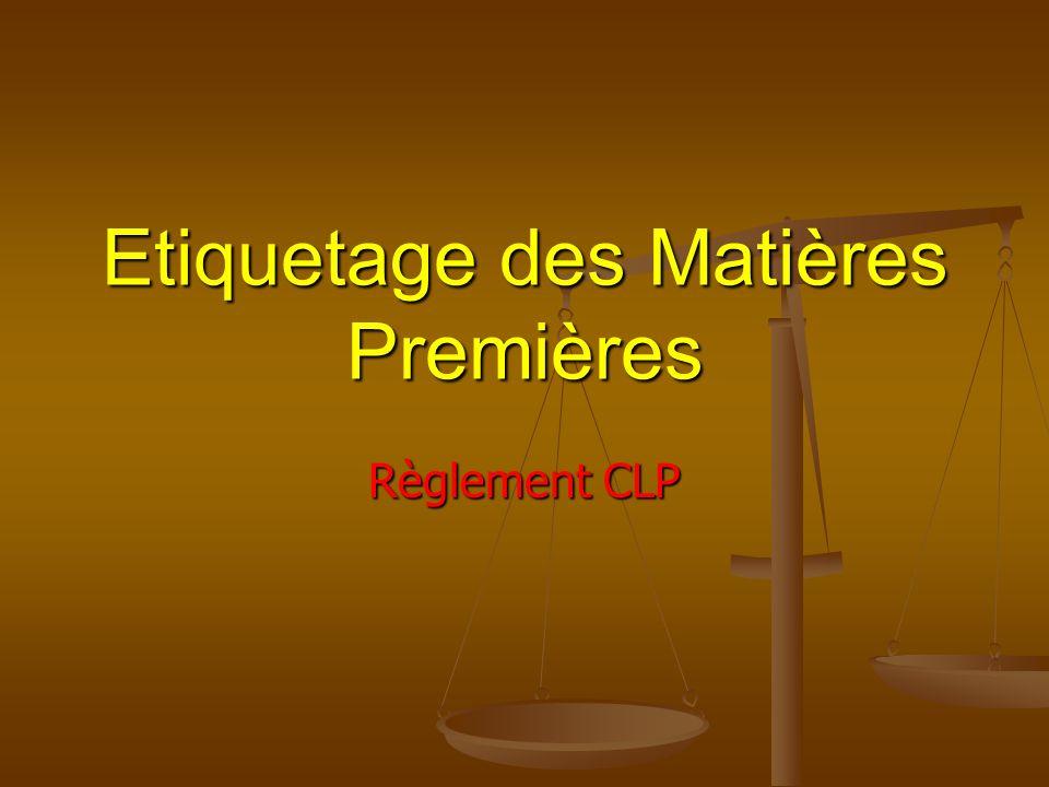 Etiquetage des Matières Premières Règlement CLP