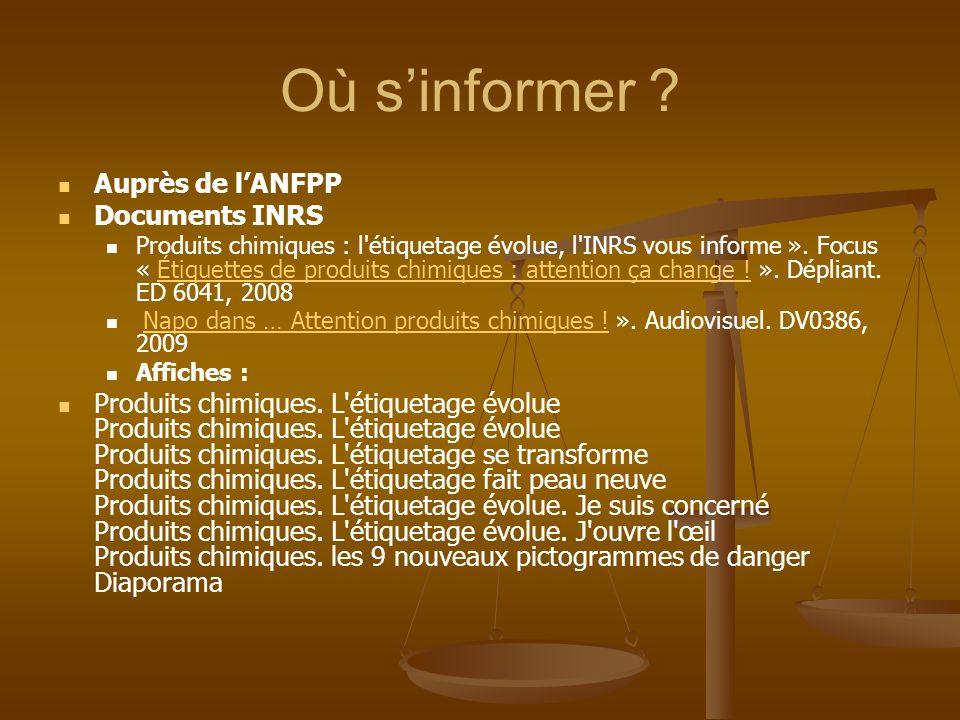 Où sinformer ? Auprès de lANFPP Documents INRS Produits chimiques : l'étiquetage évolue, l'INRS vous informe ». Focus « Étiquettes de produits chimiqu