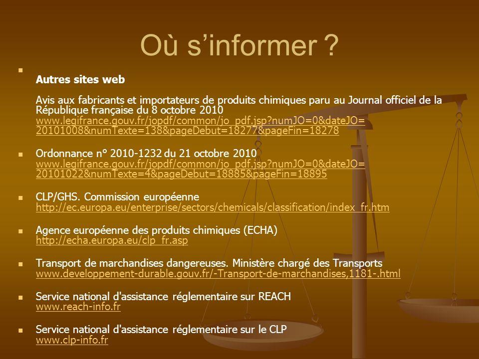 Où sinformer ? Autres sites web Avis aux fabricants et importateurs de produits chimiques paru au Journal officiel de la République française du 8 oct