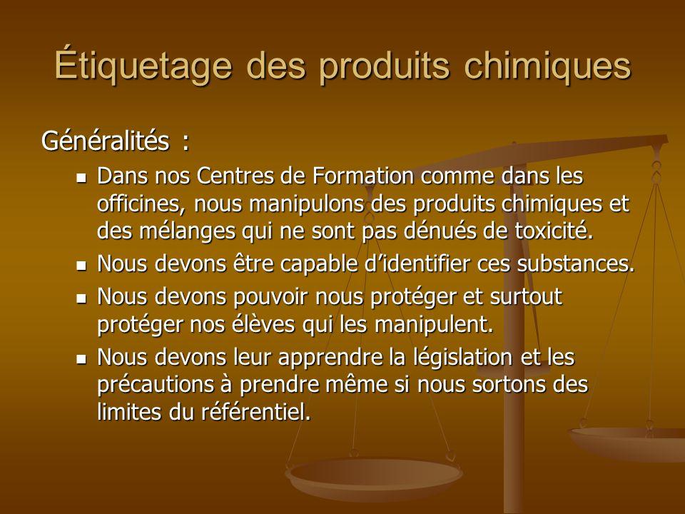 Étiquetage des produits chimiques Généralités : Dans nos Centres de Formation comme dans les officines, nous manipulons des produits chimiques et des