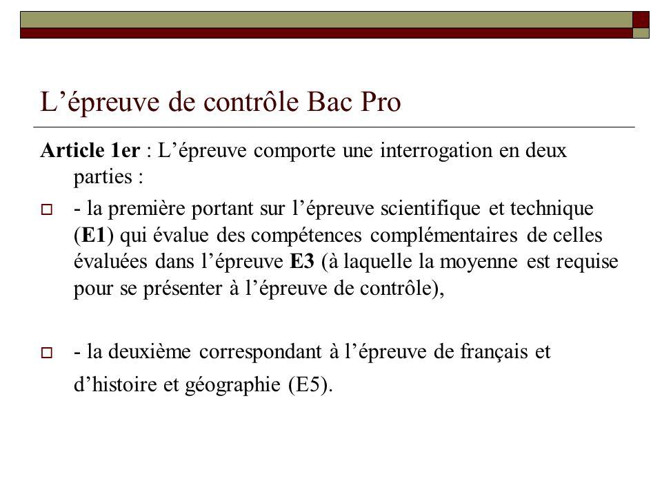 Lépreuve de contrôle Bac Pro Article 1er : Lépreuve comporte une interrogation en deux parties : - la première portant sur lépreuve scientifique et te