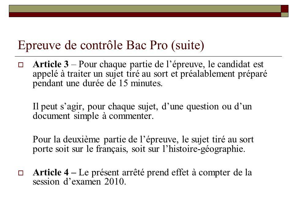 Epreuve de contrôle Bac Pro (suite) Article 3 – Pour chaque partie de lépreuve, le candidat est appelé à traiter un sujet tiré au sort et préalablemen