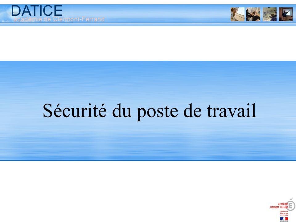 DATICE académie de Clermont-Ferrand Sécurité du poste de travail
