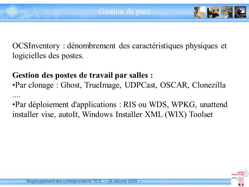 Regroupement des correspondants TICE – 28 Janvier 2009 – Gestion de parc OCSInventory : dénombrement des caractéristiques physiques et logicielles des postes.