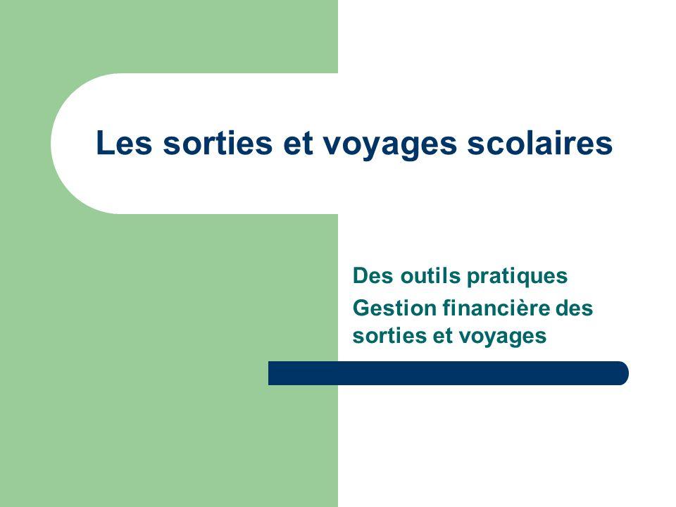 Les sorties et voyages scolaires Des outils pratiques Gestion financière des sorties et voyages