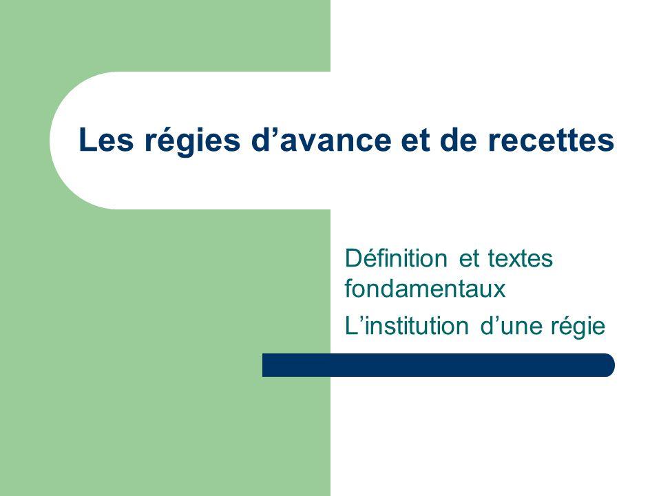 Les régies davance et de recettes Définition et textes fondamentaux Linstitution dune régie